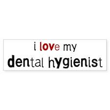 I love my Dental Hygienist Bumper Bumper Sticker