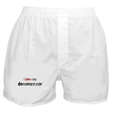 I love my Demonstrator Boxer Shorts