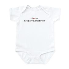 I love my Database Administra Infant Bodysuit