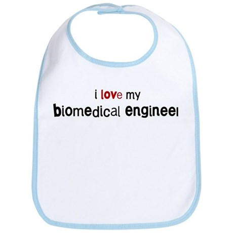 I love my Biomedical Engineer Bib