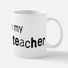 I love my Anatomy Teacher Mug