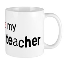 I love my Anatomy Teacher Mug