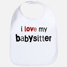 I love my Babysitter Bib