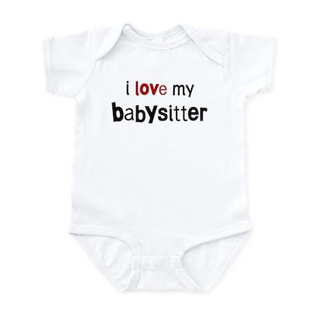 I love my Babysitter Infant Bodysuit