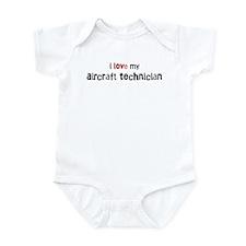 I love my Aircraft Technician Infant Bodysuit