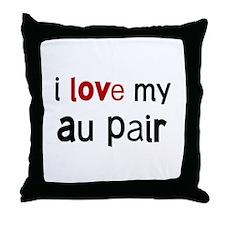 I love my Au Pair Throw Pillow