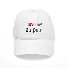 I love my Au Pair Baseball Cap