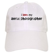 I love my Aerial Photographer Baseball Cap