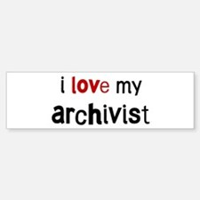 I love my Archivist Bumper Bumper Bumper Sticker