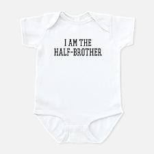I am the Half-Brother Infant Bodysuit