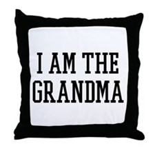 I am the Grandma Throw Pillow