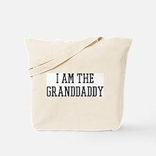 I am the Granddaddy Tote Bag