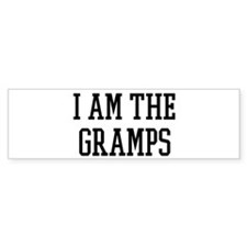 I am the Gramps Bumper Bumper Sticker