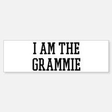 I am the Grammie Bumper Bumper Bumper Sticker