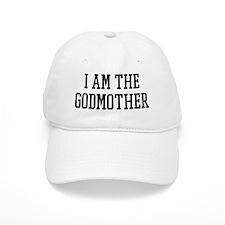 I am the Godmother Baseball Cap