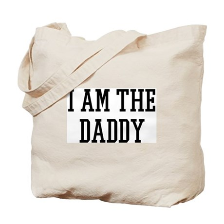 I am the Daddy Tote Bag