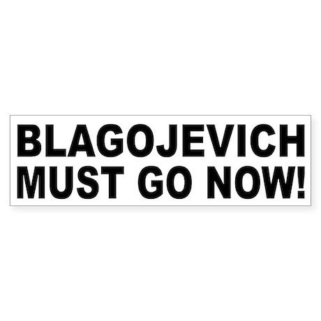 Blagojevich Must Go Now Bumper Sticker