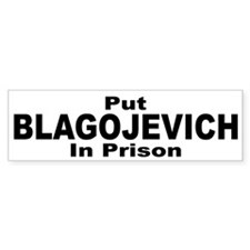 Put Blagojevich in Prison Bumper Bumper Sticker