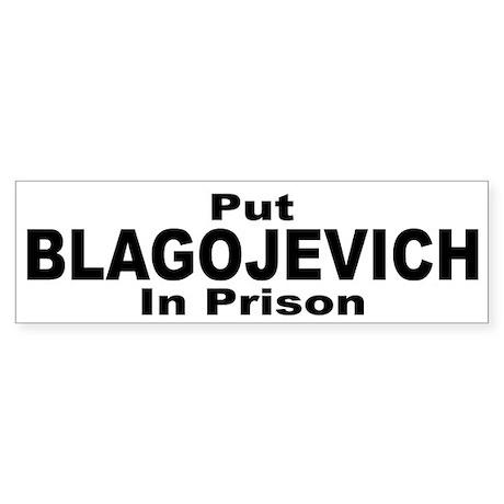 Put Blagojevich in Prison Bumper Sticker
