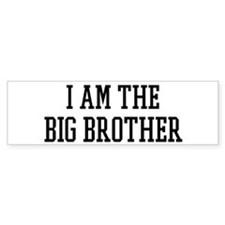 I am the Big Brother Bumper Bumper Sticker