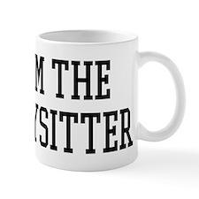I am the Babysitter Mug