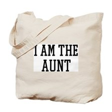 I am the Aunt Tote Bag