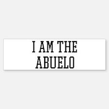I am the Abuelo Bumper Bumper Bumper Sticker