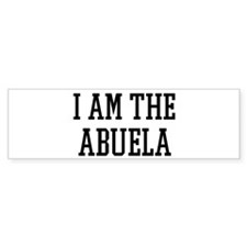 I am the Abuela Bumper Bumper Sticker