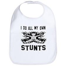 I do all my own stunts Bib