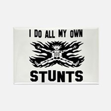 I do all my own stunts Rectangle Magnet