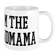 I am the Grandmama Small Mug