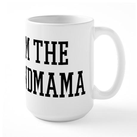 I am the Grandmama Large Mug
