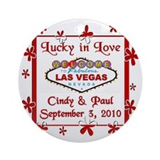 Cindy/Paul Lucky in Love Vegas Ornament (Rnd)