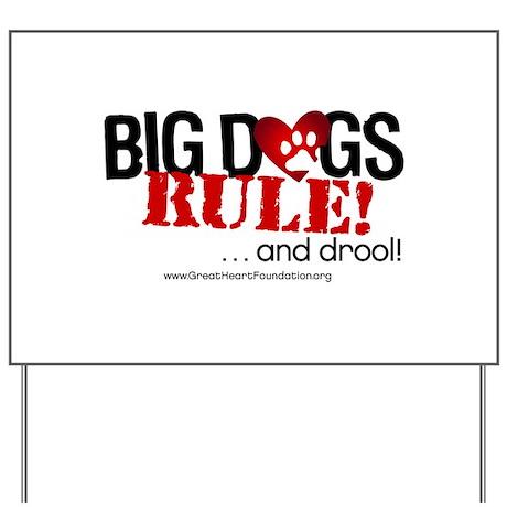 Big Dogs Rule Yard Sign