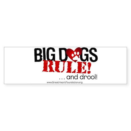 Big Dogs Rule Bumper Sticker