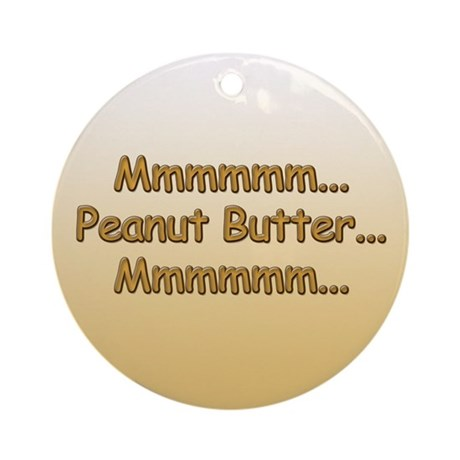 Mmmm...Peanut Butter Ornament (Round)