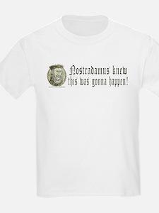 Nostradamus Knew Kids T-Shirt
