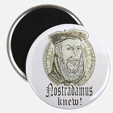 Nostradamus Knew Magnet