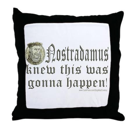 Nostradamus Knew Throw Pillow