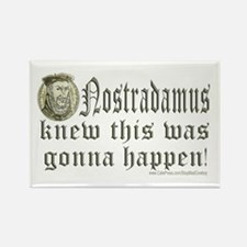 Nostradamus Knew Rectangle Magnet