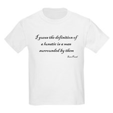 Definition of a lunatic T-Shirt