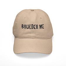Boulder Me Baseball Cap