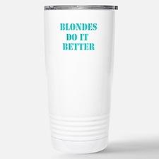 Blondes Do It Better Stainless Steel Travel Mug