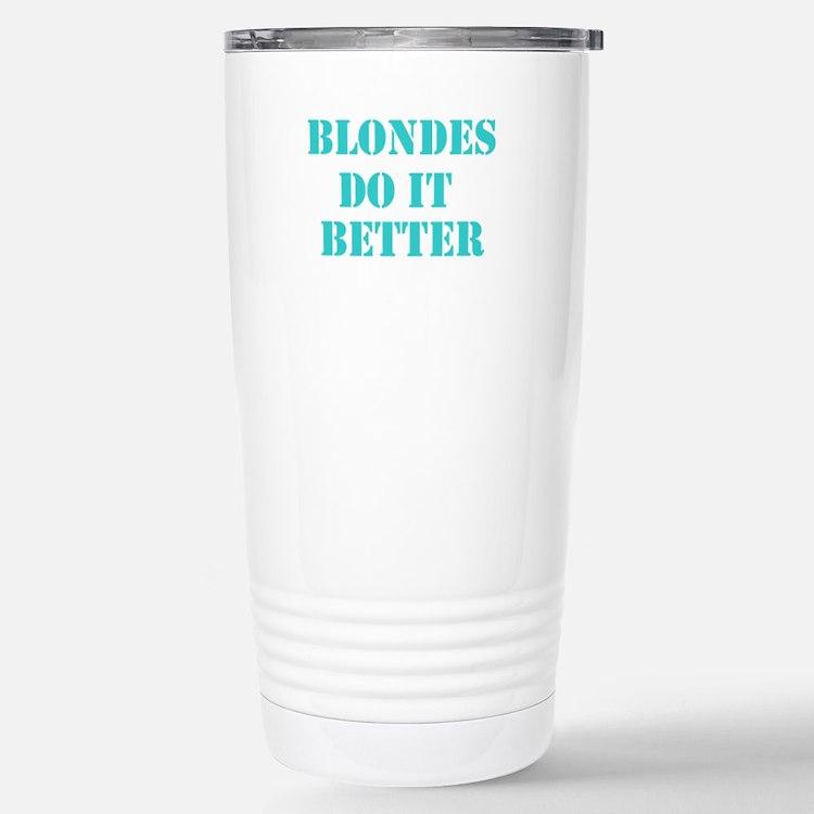Blondes Do It Better Travel Mug