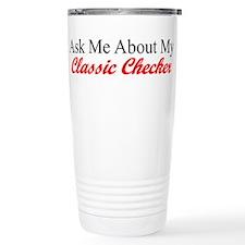 """Ask About My Checker"" Travel Mug"