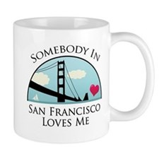Somebody in San Francisco Loves Me Mug