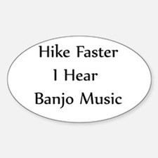 Hike Faster... Oval Decal