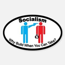 "Socialism ""Why Build . . ."" Decal"