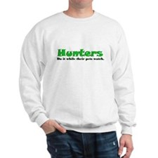 Hunters Do It Sweatshirt