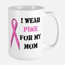 I Wear Pink For My Mom Mug